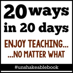 "20 education bloggers share their strategies for enjoying teaching every day, no matter what! Based on ""Unshakeable,"" the new book by Angela Watson. #unshakeablebook"