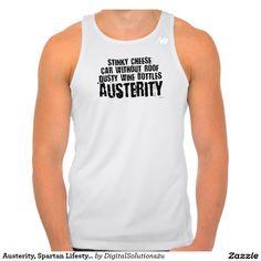 Austerity, Spartan Lifestyle T Shirts