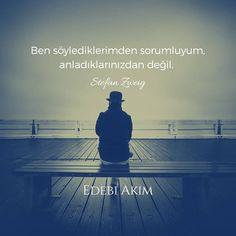 Ben söylediklerimden sorumluyum, anladıklarınızdan değil.  Stefan Zweig… Sad Words, Cool Words, Wise Quotes, Book Quotes, Stefan Zweig, Say Something, New Life, Handwriting, Karma