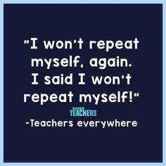 """I SAID I wo... wait damnit!"" Teacher Humour, My Teacher, School Teacher, School Fun, Teacher Stuff, Teacher Sayings, School Daze, School Office, School Ideas"