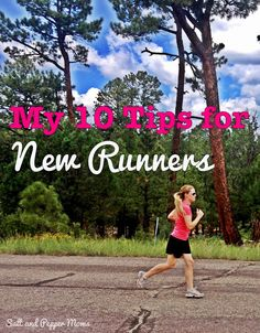 My 10 Tips for New Runners. The things I'd tell my girlfriends who wanted to start a running routine.