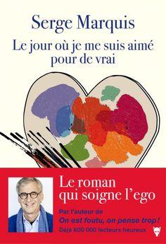 Le Docteur Serge Marquis, l'auteur canadien préféré des Français, spécialiste de la santé au travail et auteur du best-seller « On est foutu, on pense trop ! », sort un nouveau livre : « Le jour où je me suis aimé pour de vrai », un roman qui soigne l'égo. C'est à la demande de ses patients et de ses nombreux lecteurs que Serge Marquis a décidé d'aller plus loin sur la question de l'égo en publiant ce premier roman. Un livre dans lequel il nous donne une magnifique leçon de vie que l'on…