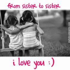52 Ideas Quotes Happy Birthday Sister Love You Love My Sister, Best Sister, Sister Friends, Best Friends, Sister Sister, Crazy Sister, Brother, Special Friends, Lil Sis