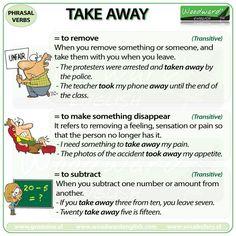 Phrasal Verb: TAKE AWAY