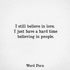 No i do not i believe in ppl who GIVE ME proof that there is reason to believe in them n if the person earns my love n truth then and only then will I act on it  if I give best believe i am receiving the same at least in return at the same time. Or i just stop. All together