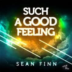 Sean Finn – Such A Good Feeling (Club Mix)
