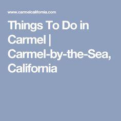 Things To Do in Carmel | Carmel-by-the-Sea, California