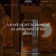 """""""A work of art is above all an adventure of the mind. Eugene Ionesco, Olafur Eliasson, Palace Of Versailles, Something To Remember, Black Mirror, Architecture Art, Mindfulness, Inspirational Quotes, Wisdom"""