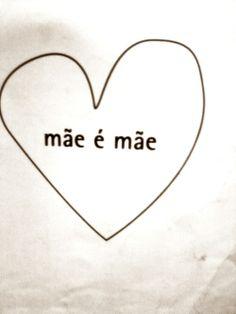 Amor de MÃE é INCONDICIONAL...