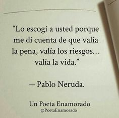 Frases de pablo neruda discovered by denny carroll lund Pablo Neruda, Frases Love, Love Phrases, Little Bit, Laura Lee, More Than Words, Spanish Quotes, Beautiful Words, Wise Words