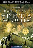 """Livro """"Uma Breve História Das Guerras"""", de Geoffrey Blainey - - http://oferta.vc/7LDE"""