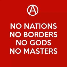 what do we think-ums? Anarchism, my theory envelops a large social aspect, as well as free markets and minimal govt. the abandonment of ownership and country. Anti Capitalism, Anarcho Capitalism, Anarcho Punk, Social Aspects, Atheism, Revolutionaries, Decir No, Philosophy, Wisdom