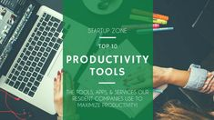 We asked our resident companies, alumni companies, and friends of the Startup Zone what productivity tools they find most useful for their businesses