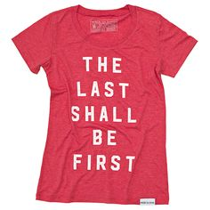 Last Shall Be First Red Women's T-Shirt | walk in love.