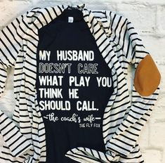 Coach's Wife Tee // My husband doesn't care what play you think he shoul - Wify Shirt - Ideas of Wify Shirt - Coach's Wife Tee // My husband doesn't care what play you think he should call // The Fly Fox Apparel Football Coach Wife, Softball Coach, Hockey Mom, Football Coach Quotes, Sports Mom Shirts, Football Mom Shirts, Baseball Tops, Basketball Sweatshirts, Coaches Wife
