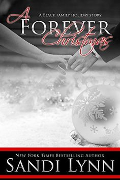A Forever Christmas (A Black Family Holiday Story) by Sandi Lynn, http://www.amazon.com/dp/B00P6P9HHQ/ref=cm_sw_r_pi_dp_dfTwub1MKPJW7