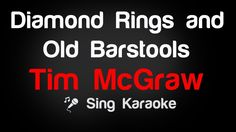 Tim McGraw - Diamond Rings and Old Barstools Karaoke Lyrics