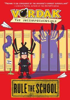Vordak the Incomprehensible: Rule the School by Vordak T. Incomprehensible http://www.amazon.com/dp/1606840142/ref=cm_sw_r_pi_dp_ZR3Fvb0Q62RAR