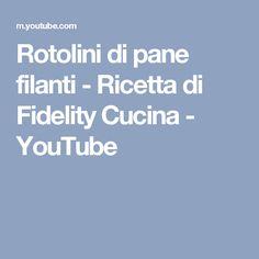 Rotolini di pane filanti - Ricetta di Fidelity Cucina - YouTube
