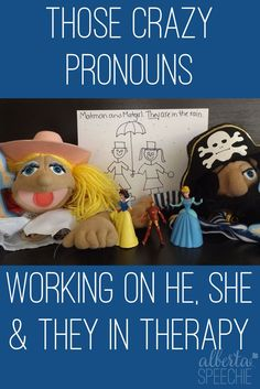 Need language therapy ideas when working on the pronouns he, she and they?