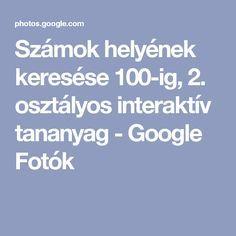Számok helyének keresése 100-ig, 2. osztályos interaktív tananyag - Google Fotók