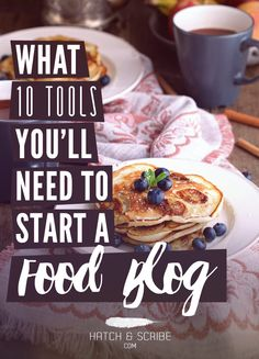 What 10 Tools You'll Need To Start A Food Blog (Become a Food Blogger in 11 Minutes)
