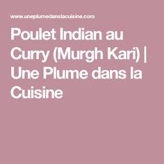 Poulet Indian au Curry (Murgh Kari) | Une Plume dans la Cuisine
