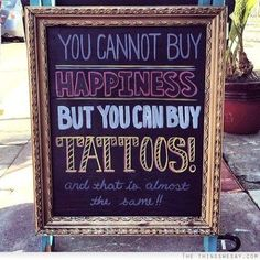 you can not buy happiness, but you can buy tattoos