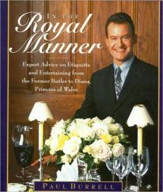 BARNES & NOBLE | In the Royal Manner: Expert Advice on Etiquette and Entertaining from the Former Butler to Diana, Princess of Wales by Paul Burrell | NOOK Book (eBook), Hardcover