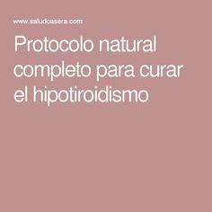 Protocolo natural completo para curar el hipotiroidismo