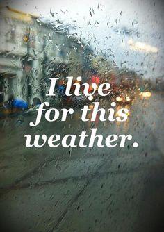 I love rain, I do!