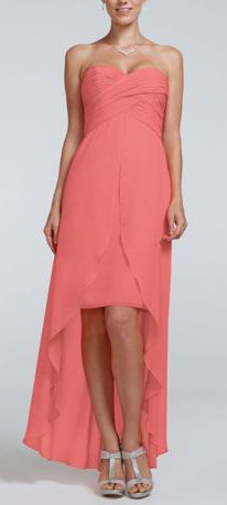 David's Bridal Hi-Low dress in Coral for $150 http://www.davidsbridal.com/Product_Strapless-High-Low-Dress-with-Split-Front-Detail-F15678_Bridal-Party-Bridesmaids-All-Bridesmaid-Dresses