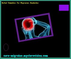 Herbal Remedies For Migraines Headaches 171543 - Cure Migraine