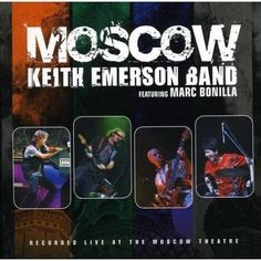 Keith Emerson - Keith Emerson Band & Moscow [CD]