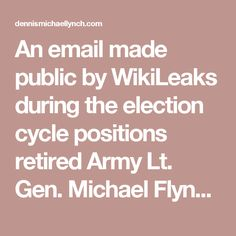 An email made public by WikiLeaks during the election cycle positions retired Army Lt. Gen. Michael Flynn's resignation in an interesting new light, as it uncovers an incident that occurred on Hillary Clinton's campaign.  The internal email, circulated among Hillary Clinton's senior presidential campaign officials, reveals that Chinese ambassador to the U.S., Cui Tiankai, requested a meeting with the former Secretary of State's top aides in January 2016. The email is among those sent to and…