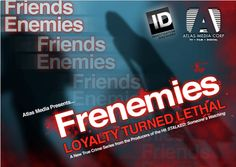 Frenemies: Loyalty Turned Lethal