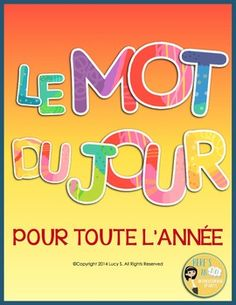Le Mot Du Jour  pour toute l'année - Word of the Day in FRENCH -  for kindergaten and 1st grade - more than 180 worksheets. Click to check it out!