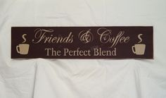 """Primitive Sign """"Coffee And Friends The Perfect Blend"""" Solid Wood Sign. $14.33, via Etsy."""