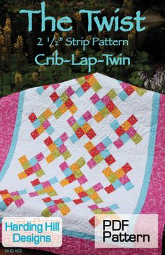The Twist 21/2 Strip Quilt Pattern  Multiple by HardingHillDesigns, $9.00