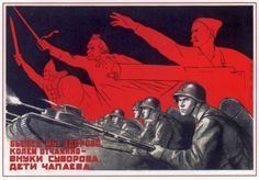 "USSR, WWII. Figures in red: Alexander Nevsky, Alexander Suvorov, and Vasily Chapayev. ""Splendidly and desperately do we fight — the ancestors of Suvorov and Chapayev do it all right!"" By Kukryniksy Artists, 1941."