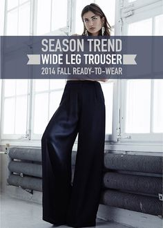 Wide Leg Trouser Trend 2014 Trends, Palazzo Pants, Wide Leg Trousers, What To Wear, Legs, Suits, Fall, Collection, Fashion