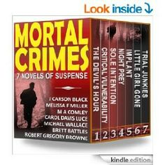 """99cents-""""MORTAL CRIMES"""" 7 bestselling authors - BOX SET!  MORTAL CRIMES – LIMITED EDITION BOX SET!  99centson Kindle Now!  Mystery, danger and suspense lurk in these 7 full-length, stand-alone novels by 7 award-winning, USA Today and New York Times Bestselling Authors. 550 reviews for the individual books with an overall 4.2 star rating  ______________ THE DEVIL'S HOUR (A Laura Cardinal Novel) – J Carson Black When one of three Arizona girls missing for"""