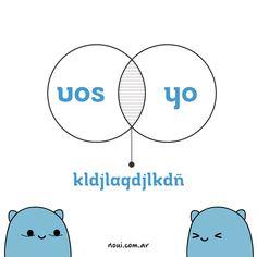 Vos y yo #Noui #LoDijoUnNoui www.noui.com.ar