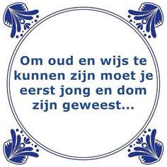 oud hollandse spreuken en gezegden 265 beste afbeeldingen van ♡ Tegeltjes in 2019   Funny qoutes  oud hollandse spreuken en gezegden