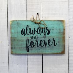 Always and Forever ~ Rustic Decor Wood Quote Sign - Hand Painted on Reclaimed Pallet Boards - Wedding Decor, Repurposed Pallet sign