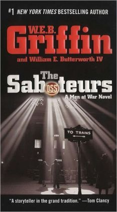 The Saboteurs (Men at War Series #5)  by W. E. B. Griffin