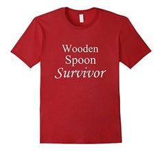 Wooden Spoon Survivor Spuzzo Tee Shirts Funny and humorous saying tee shirts. If you want to be the life of the party then this shirt is for you. Treat yourself, or make this shirt the perfect gift on birthdays, anniversaries, retirement, or for no reason at all. Shirts that make you laugh, Mens womens, kids, Tshirt, t-shirt, tee shirt, tee, tees, running, exercise, drinking, coffee, https://www.amazon.com/dp/B01N1JMXMQ/ref=cm_sw_r_pi_dp_x_5hZnybR60K7ET