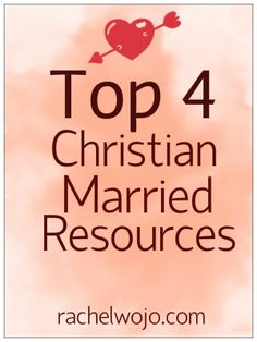 Top 4 Christian Married Sex Life Resources, I've read two of these and they are fantastic!