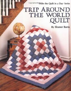 Trip Around the World Quilt (From the Quilt in a Day Series) by Eleanor Burns et al., http://www.amazon.com/dp/0922705135/ref=cm_sw_r_pi_dp_nJoLtb17XWJ5WQJK