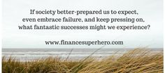 from http://www.financesuperhero.com/how-to-overcome-the-fear-of-failure/